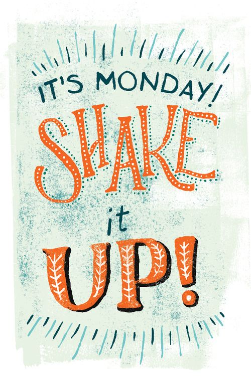 Monday Shake It Up